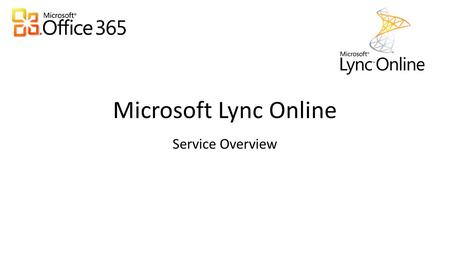 Microsoft Lync Online Service Overview. What is Microsoft Lync Online ? Microsoft Lync Online is a communication service that connects people in new ways,