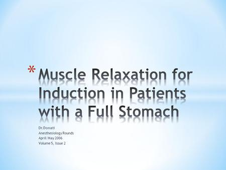 Muscle Relaxation for Induction in Patients with a Full Stomach