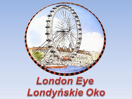 London Eye Londyńskie Oko.