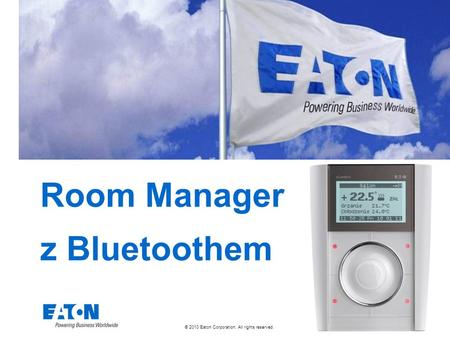 © 2010 Eaton Corporation. All rights reserved. Room Manager z Bluetoothem.