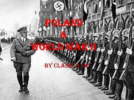 Poland & World War II By Claire & Bo. 1939-1945 1939- august fifteenth- German invades Poland taking innocent civilians 1941- The Auschwitz concentration.