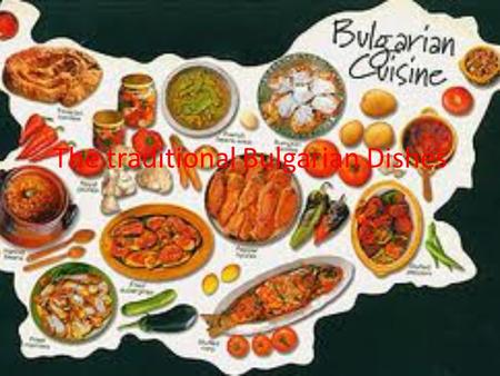 The traditional Bulgarian Dishes. 4 tomatoes – 4 pomidory 1 large cucumber – 1 duży ogórek 4 green or red peppers – 4 zielone lub czerwone papryki 1.