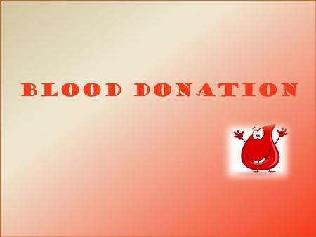BLOOD DONATION. What is blood donation? Blood donation - social action aimed at obtaining blood from healthy individuals to those requiring blood transfusions.