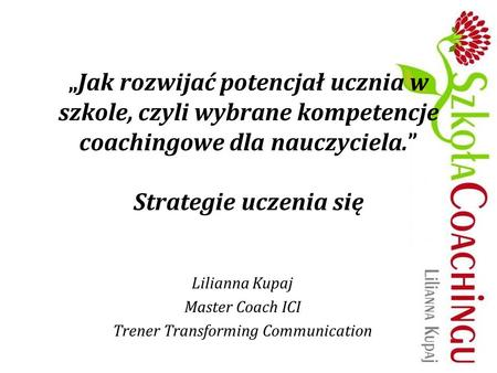 Lilianna Kupaj Master Coach ICI Trener Transforming Communication