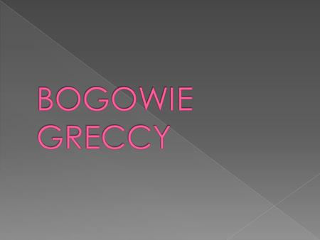 BOGOWIE GRECCY.