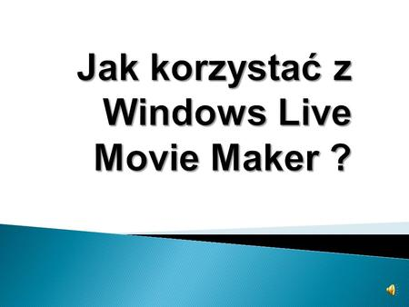 Wchodzimy w START i klikamy w WINDOWS LIVE MOVIE MAKER.
