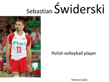 Sebastian Świderski Polish volleyball player Natalia Czapla.