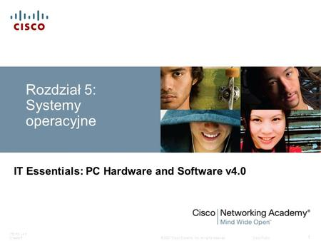 © 2007 Cisco Systems, Inc. All rights reserved.Cisco Public ITE PC v4.0 Chapter5 1 Rozdział 5: Systemy operacyjne IT Essentials: PC Hardware and Software.
