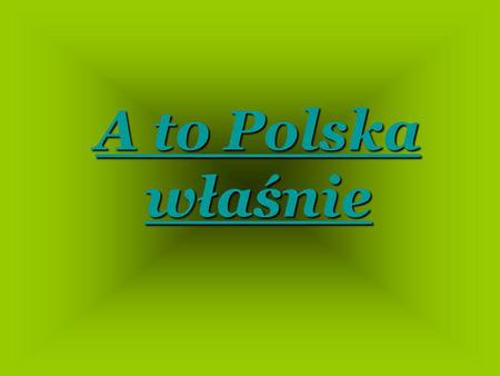 A to Polska właśnie. ENGLISH TRANSLATION Poland has not yet succumbed. As long as we remain, What the foe by force has seized, Sword in hand we'll gain.