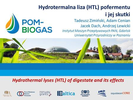 i jej skutki Hydrothermal lyses (HTL) of digestate and its effects