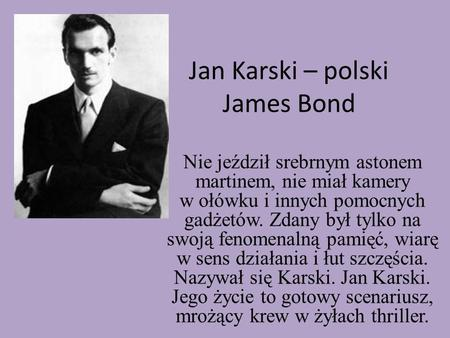 Jan Karski – polski James Bond