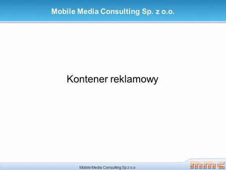 Kontener reklamowy Mobile Media Consulting Sp. z o.o. Mobile Media Consulting Sp z o.o.