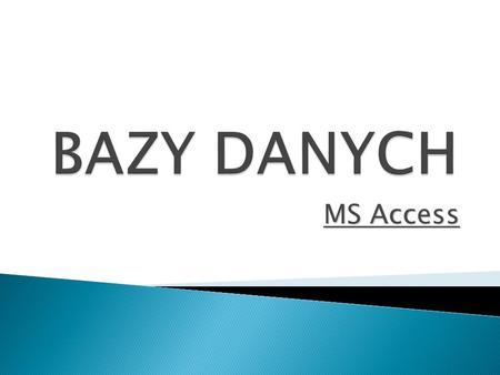 BAZY DANYCH MS Access.