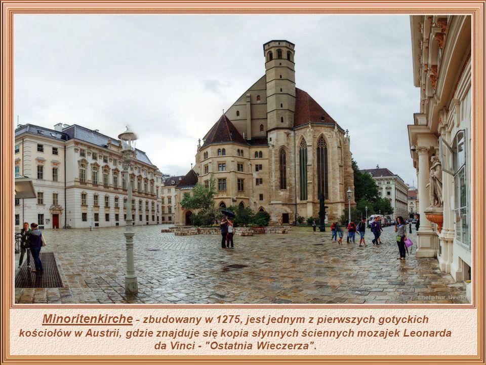 Minoritenkirche - zbudowany w 1275, jest jednym z pierwszych gotyckich kościołów w Austrii, gdzie znajduje się kopia słynnych ściennych mozajek Leonarda da Vinci - Ostatnia Wieczerza .