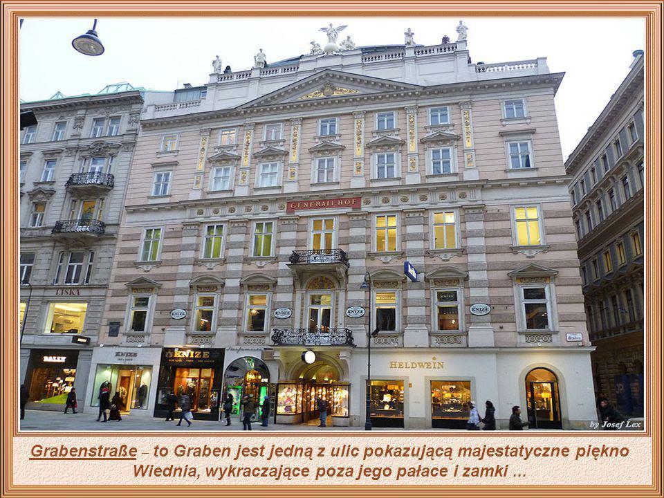 Grabenstraße – to Graben jest jedną z ulic pokazującą majestatyczne piękno Wiednia, wykraczające poza jego pałace i zamki...