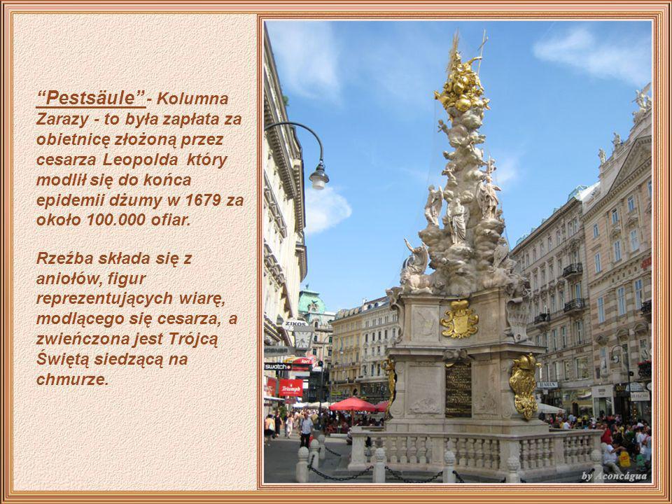 Pestsäule - Kolumna Zarazy - to była zapłata za obietnicę złożoną przez cesarza Leopolda który modlił się do końca epidemii dżumy w 1679 za około 100.000 ofiar.