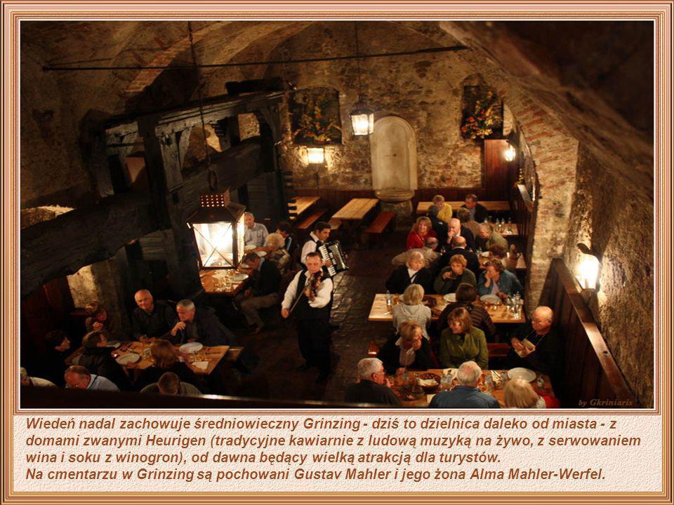 Wiedeń nadal zachowuje średniowieczny Grinzing - dziś to dzielnica daleko od miasta - z domami zwanymi Heurigen (tradycyjne kawiarnie z ludową muzyką na żywo, z serwowaniem wina i soku z winogron), od dawna będący wielką atrakcją dla turystów.