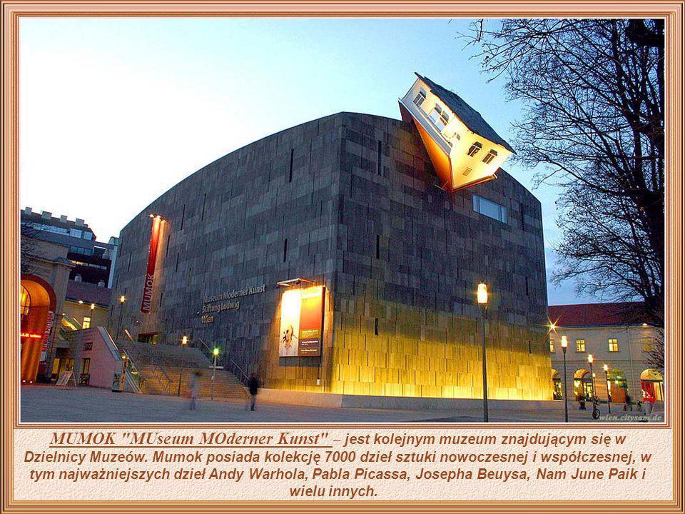 MUMOK MUseum MOderner Kunst – jest kolejnym muzeum znajdującym się w Dzielnicy Muzeów.