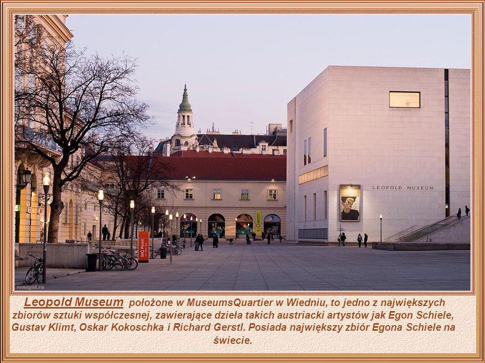 Leopold Museum położone w MuseumsQuartier w Wiedniu, to jedno z największych zbiorów sztuki współczesnej, zawierające dzieła takich austriacki artystów jak Egon Schiele, Gustav Klimt, Oskar Kokoschka i Richard Gerstl.