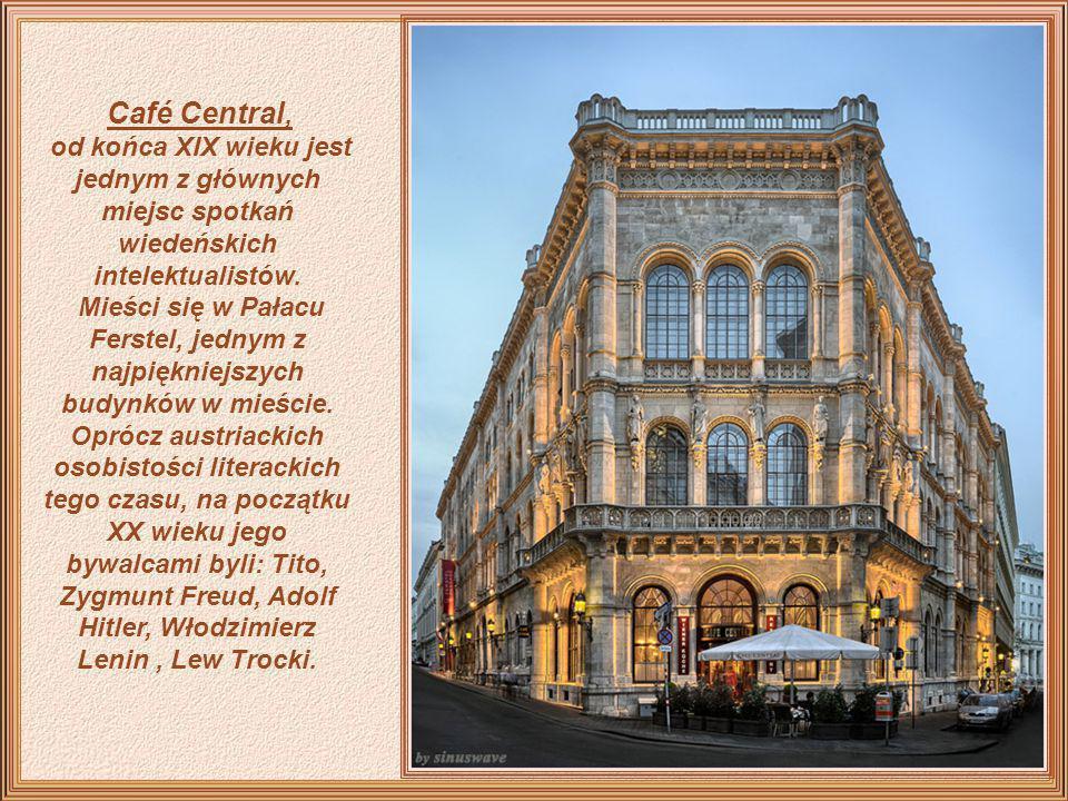 Café Central, od końca XIX wieku jest jednym z głównych miejsc spotkań wiedeńskich intelektualistów.