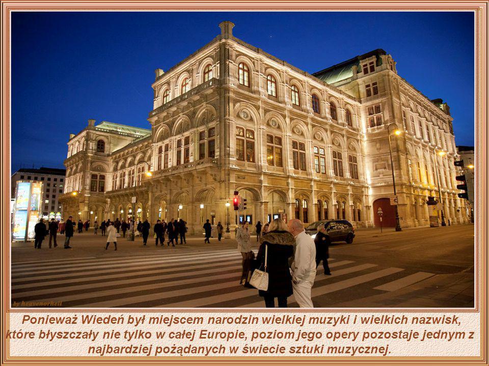 Ponieważ Wiedeń był miejscem narodzin wielkiej muzyki i wielkich nazwisk, które błyszczały nie tylko w całej Europie, poziom jego opery pozostaje jednym z najbardziej pożądanych w świecie sztuki muzycznej.
