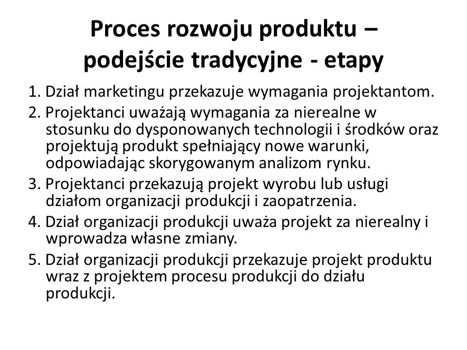 Proces rozwoju produktu – podejście tradycyjne - etapy 6.