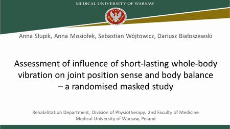 Assessment of influence of short-lasting whole-body vibration on joint position sense and body balance – a randomised masked study Rehabilitation Department,