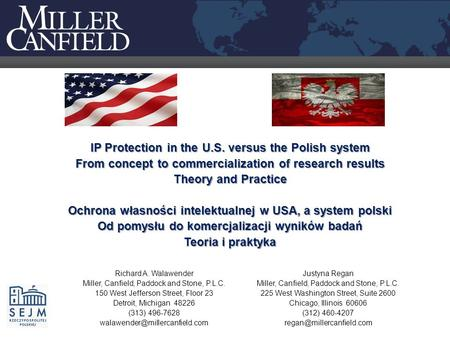 IP Protection in the U.S. versus the Polish system From concept to commercialization of research results Theory and Practice Ochrona własności intelektualnej.