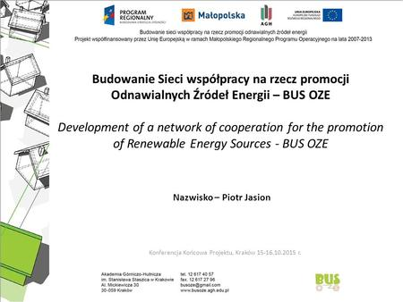 Budowanie Sieci współpracy na rzecz promocji Odnawialnych Źródeł Energii – BUS OZE Development of a network of cooperation for the promotion of Renewable.
