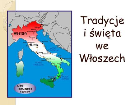 Tradycje i święta we Włoszech. Traditions and Celebrations in Italy.