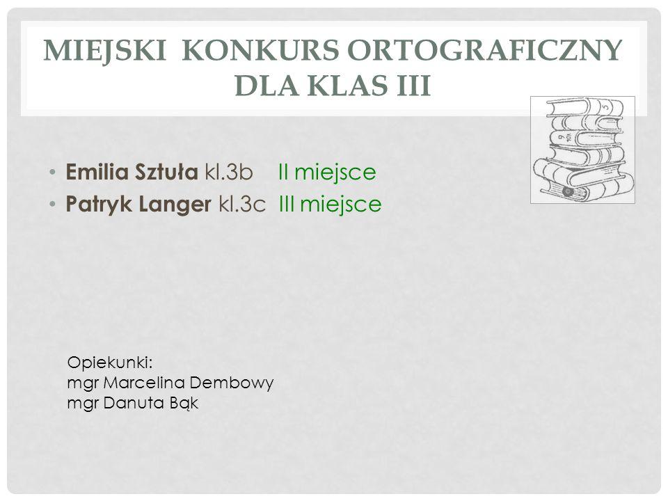 MIEJSKI KONKURS ORTOGRAFICZNY -ZESPOŁOWO Kinga Lubszczyk kl.
