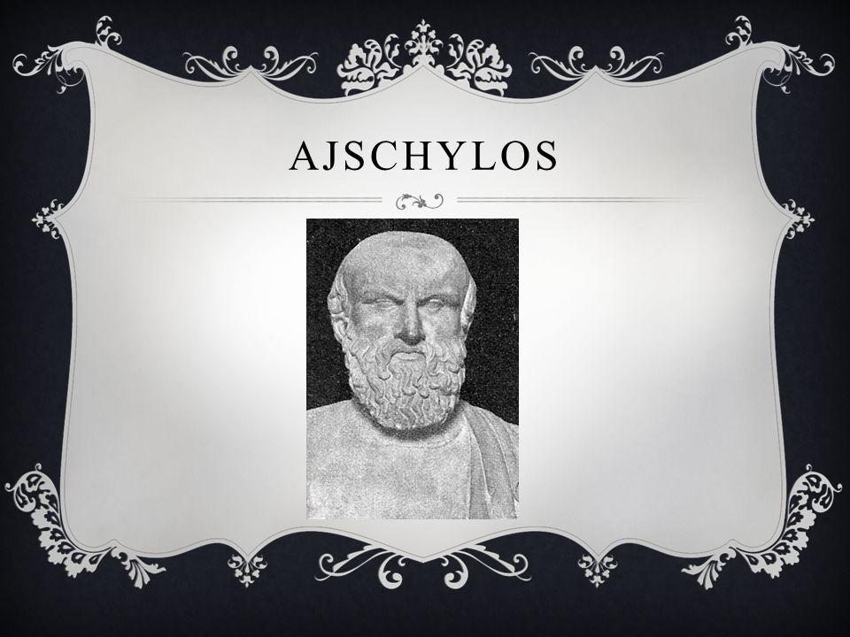 CZAS ŻYCIA Ajschylos urodzony 525 p.n.e.w Eleusis, zmarł 456 p.n.e.