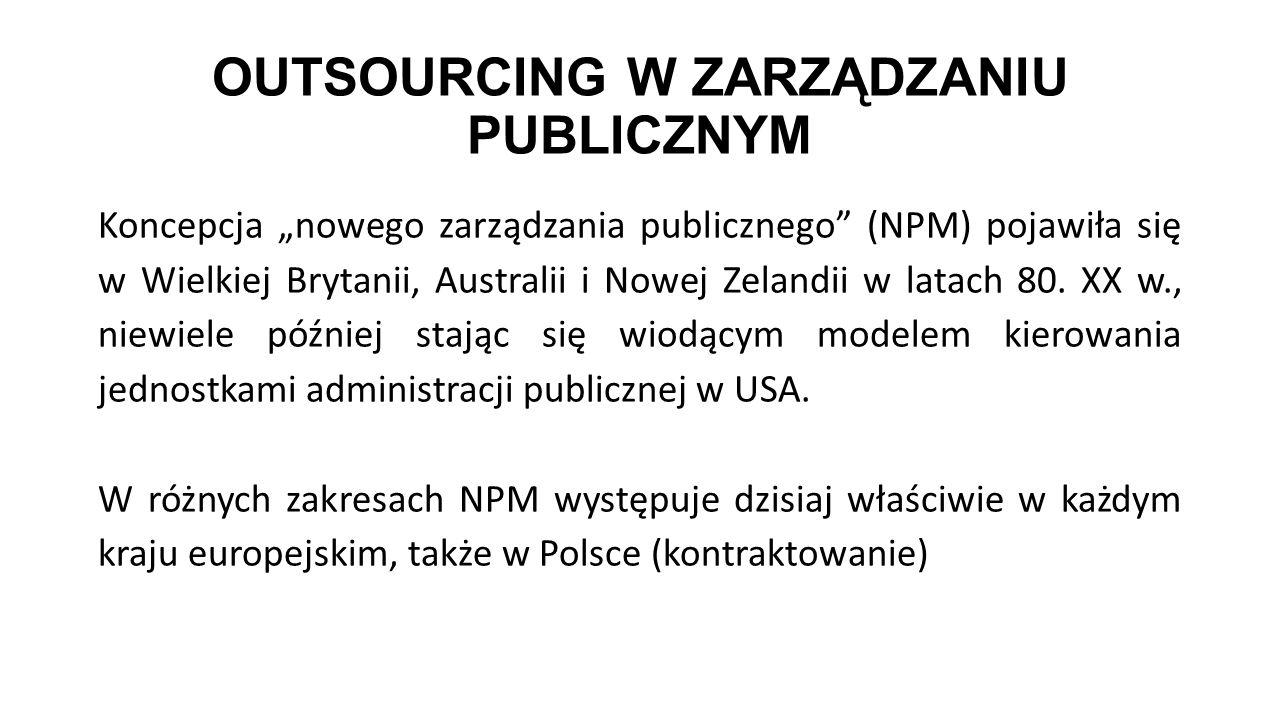 NEW PUBLIC MANAGEMENT: ZA MNIEJ - WIĘCEJ Poprzez wdrożenie NZP oczekuje się, że administracja publiczna zwróci większą uwagę na sposób, w jaki czyni użytek ze swoich ludzkich, rzeczowych i finansowych zasobów.