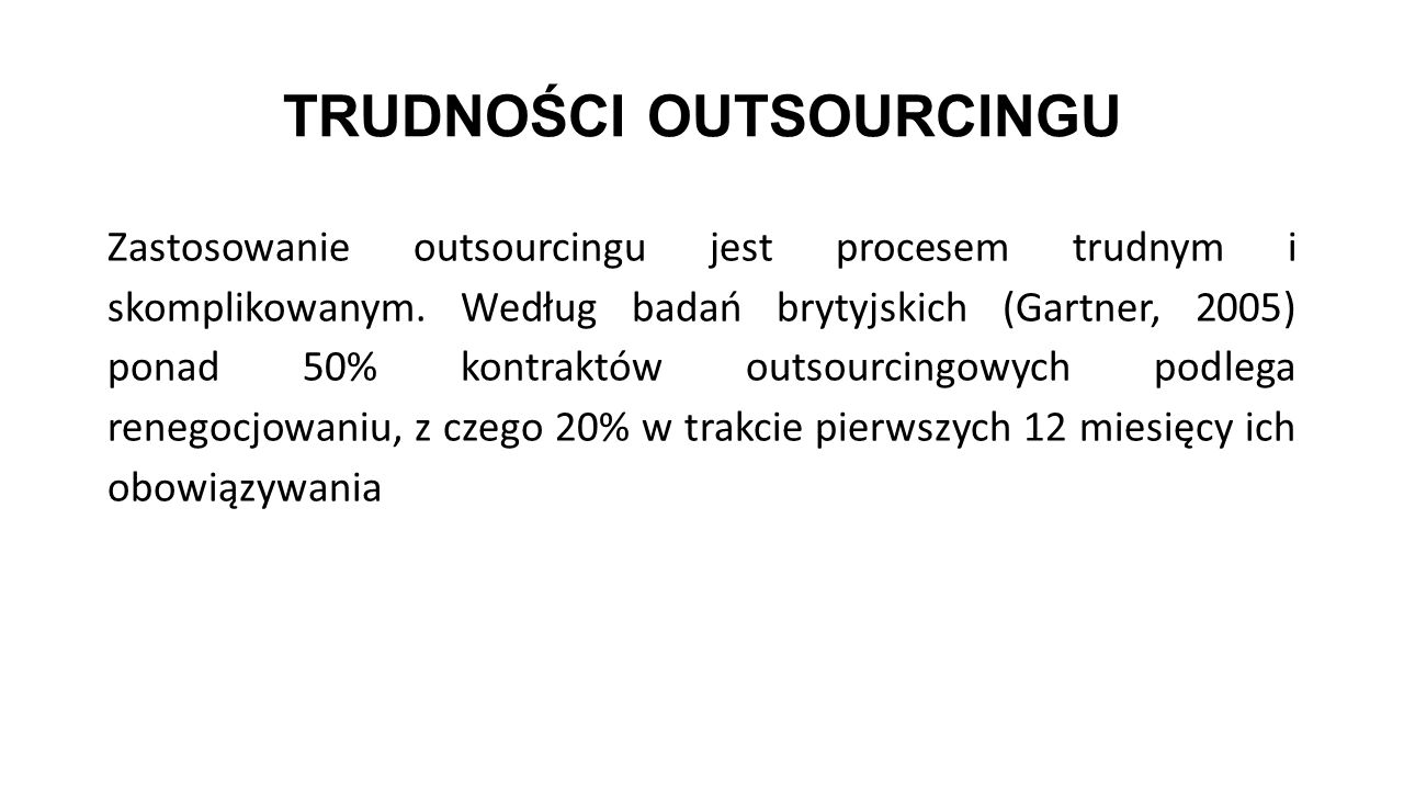 OUTSOURCING OBECNIE Od 2004 r.