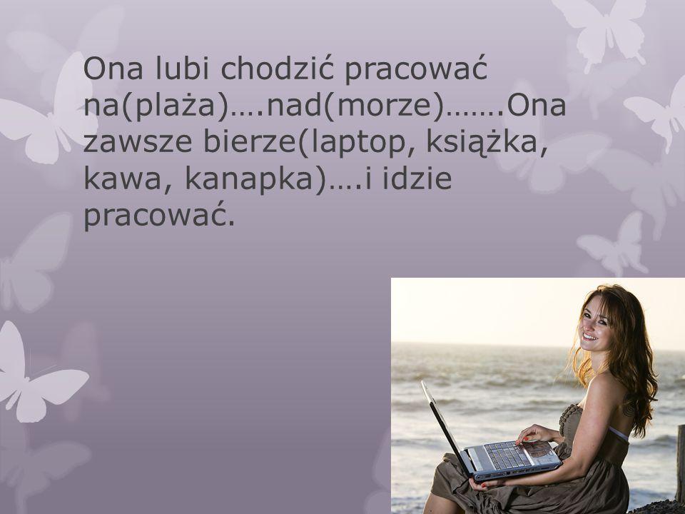 Kiedy Kasia była(studentka)….ona dużo podróżowała (samolot, pociąg i samochód)……z (kolega pl.)