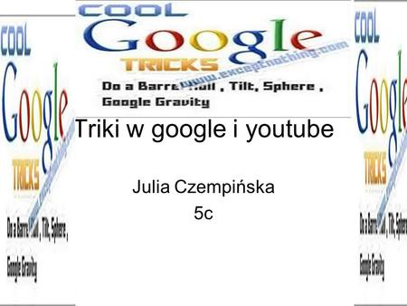Triki w google i youtube