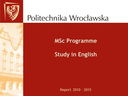 MSc Programme Study in English Report 2010 - 2015.