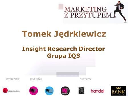 Tomek Jędrkiewicz Insight Research Director Grupa IQS.