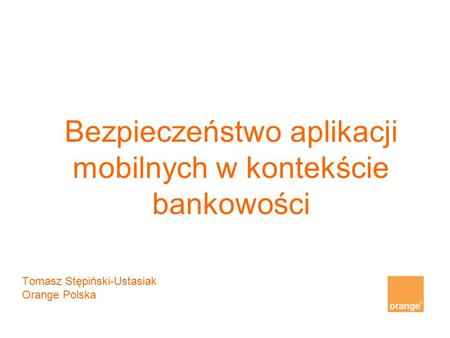 "Bezpieczeństwo aplikacji mobilnych w kontekście bankowości This document includes data protected against ""Detal PTK"" This document includes data protected."