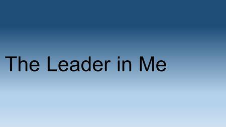 The Leader in Me.