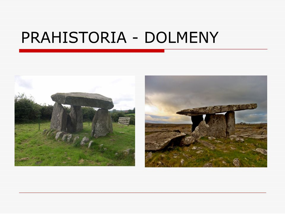 PRAHISTORIA  epoka kamienia:  paleolit (starsza) – epoka kamienia łupanego,  mezolit (średnia),  neolit (młodsza) – epoka kamienia gładzonego  epoka brązu - (brąz = miedź + cyna)  epoka żelaza