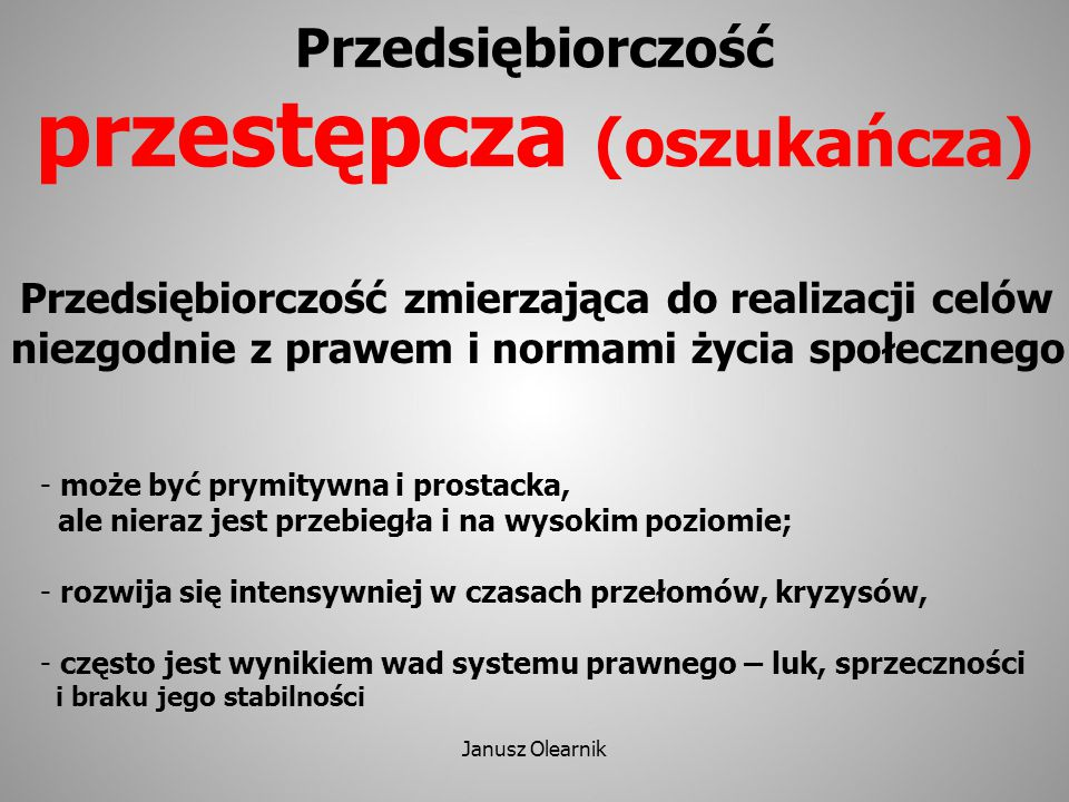 Jest czas ludzi przedsiębiorczych Janusz Olearnik