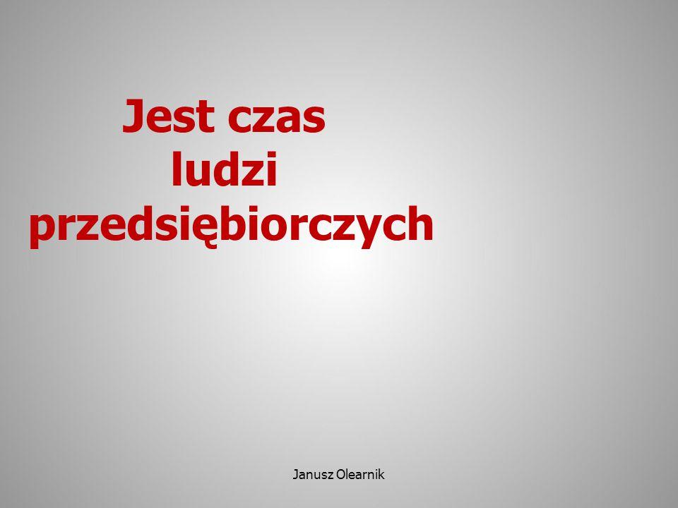 Jest czas ludzi przedsiębiorczych 1 Polska gospodarka potrzebuje ludzi przedsiębiorczych.