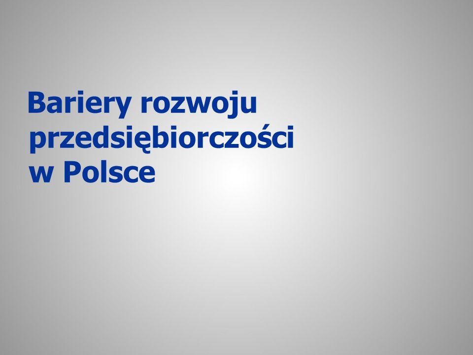 Bariery przedsiębiorczości w Polsce 1 niedobre tradycje w przeszłości, niedostatek kultury przedsiębiorczości w świadomości i postawach ludzi Janusz Olearnik