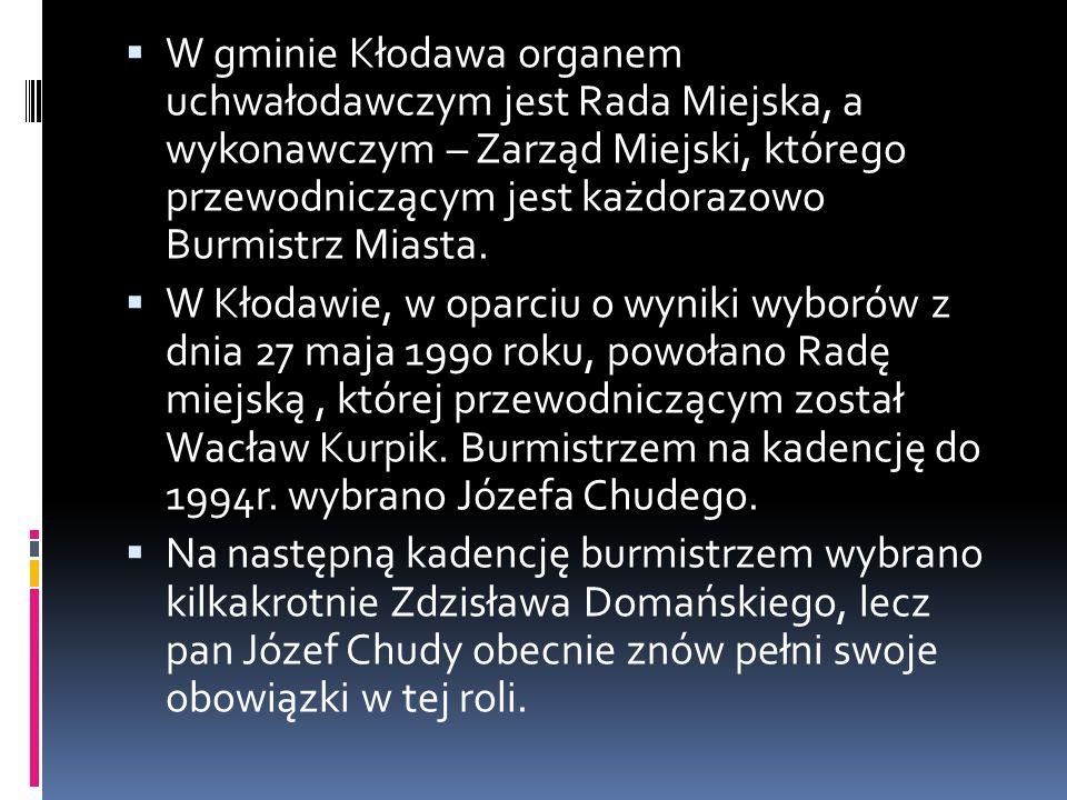  W gminie Kłodawa organem uchwałodawczym jest Rada Miejska, a wykonawczym – Zarząd Miejski, którego przewodniczącym jest każdorazowo Burmistrz Miasta.