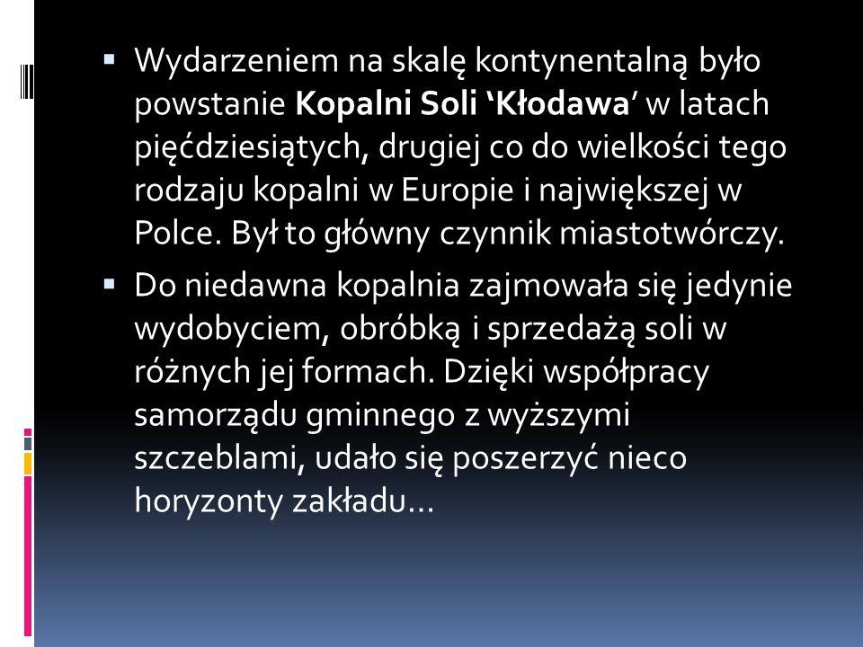  Wydarzeniem na skalę kontynentalną było powstanie Kopalni Soli 'Kłodawa' w latach pięćdziesiątych, drugiej co do wielkości tego rodzaju kopalni w Europie i największej w Polce.