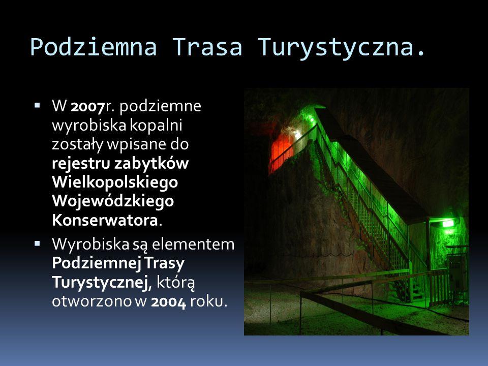 Podziemna Trasa Turystyczna. W 2007r.
