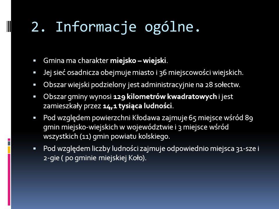 2.Informacje ogólne.  Gmina ma charakter miejsko – wiejski.