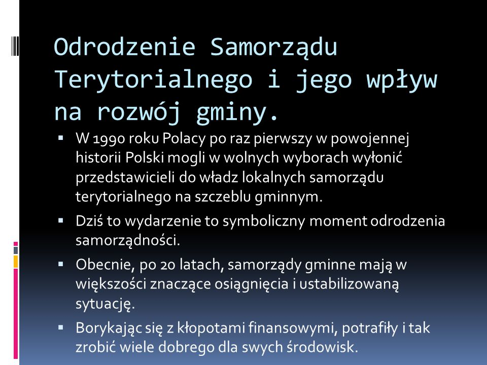 Odrodzenie Samorządu Terytorialnego i jego wpływ na rozwój gminy.