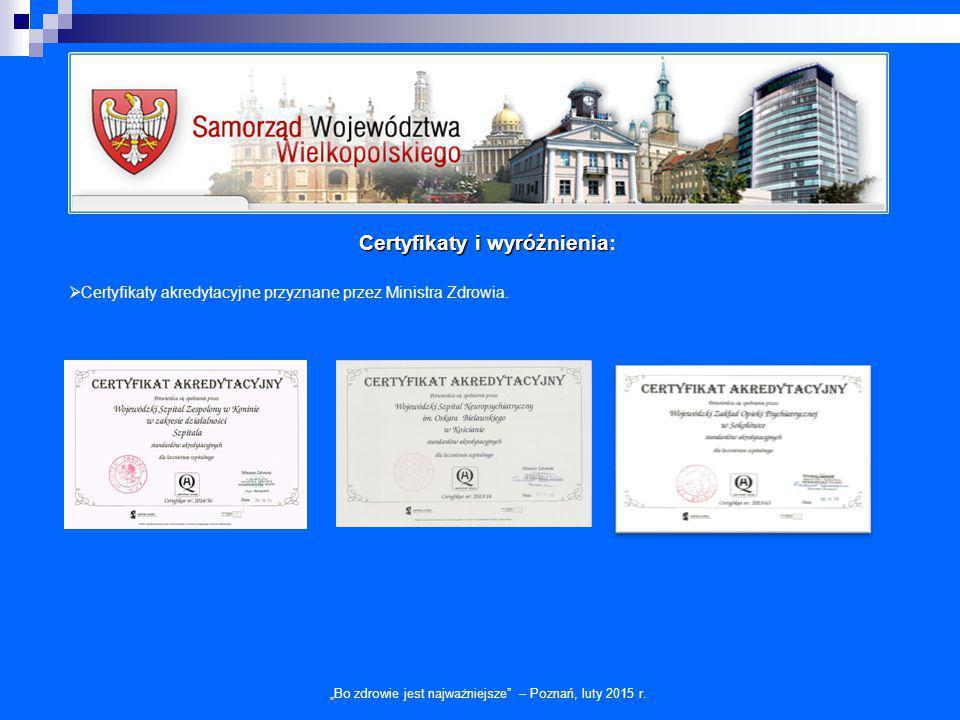 """""""Bo zdrowie jest najważniejsze – Poznań, luty 2015 r. Certyfikaty i wyróżnienia  Certyfikaty ISO"""